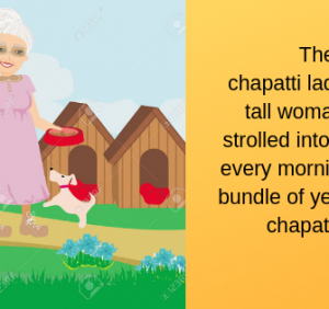Are You Ready for Your Chapatti Lady?