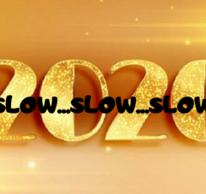 Slow Me Down, This Year..!