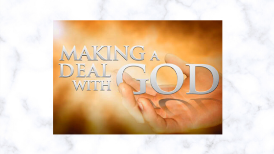 Doing Business, Bargaining and Bartering with God..!
