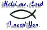 Hold Me Lord…!